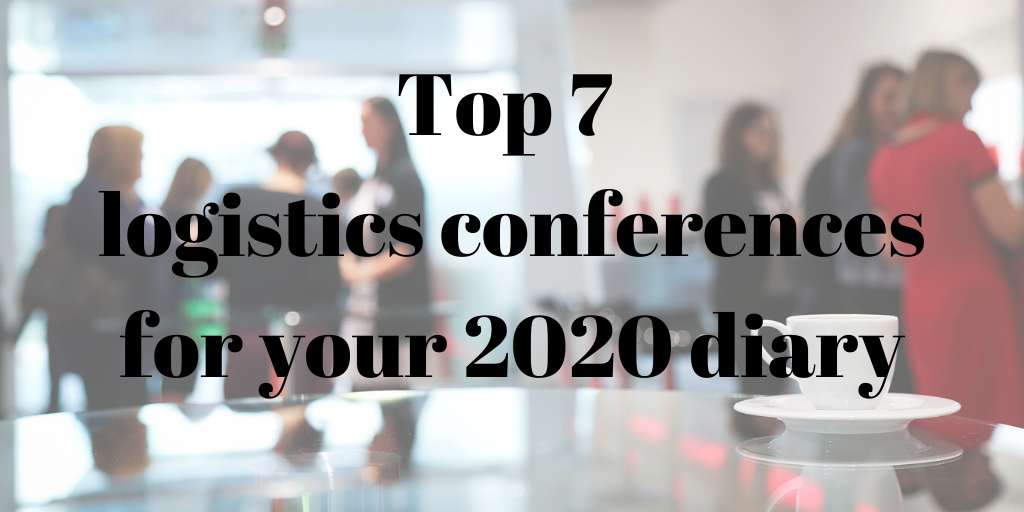 Our top 7 logistics conferences in 2020
