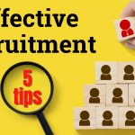 5 tips for effective recruitment