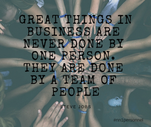 "Great things in business are never done by one person. They are done by a team of people."" – Steve Jobs"