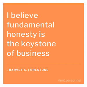 """I believe fundamental honesty is the keystone of business."" – Harvey S. Firestone"