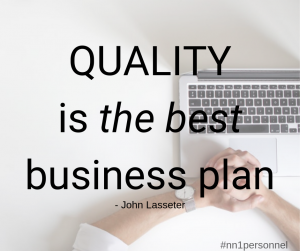 """Quality is the best business plan."" – John Lasseter"