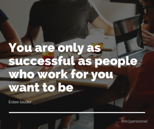 "You are only as successful as people who work for you want to be."" – Estee Lauder"